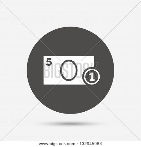Cash sign icon. Money symbol. Coin and paper money. Gray circle button with icon. Vector