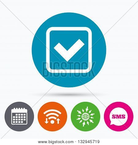 Wifi, Sms and calendar icons. Check mark sign icon. Yes square symbol. Confirm approved. Go to web globe.