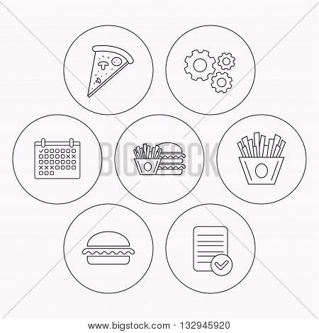 Burger, pizza and chips fries icons. Fast food linear signs. Check file, calendar and cogwheel icons. Vector