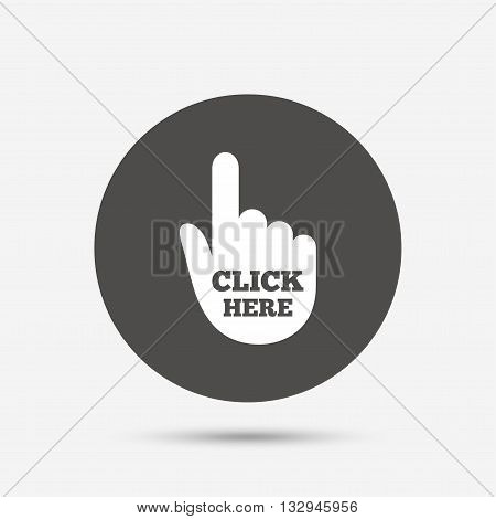 Click here hand sign icon. Press button. Gray circle button with icon. Vector