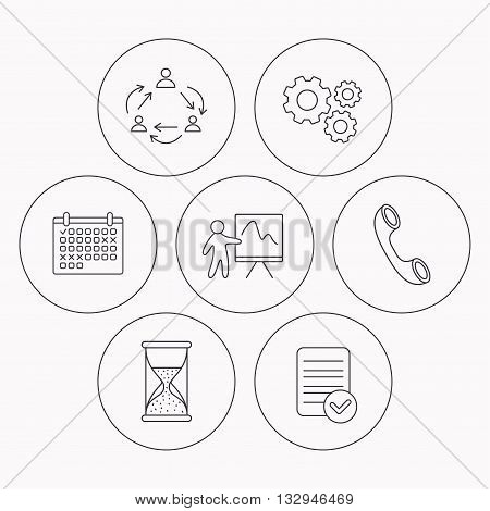 Teamwork, presentation and phone call icons. Hourglass linear sign. Check file, calendar and cogwheel icons. Vector