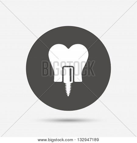 Tooth implant icon. Dental endosseous implant sign. Dental care symbol. Gray circle button with icon. Vector