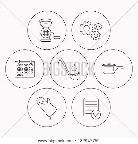 Soup ladle, potholder and kitchen utensils icons. Meat grinder and saucepan linear signs. Check file, calendar and cogwheel icons. Vector