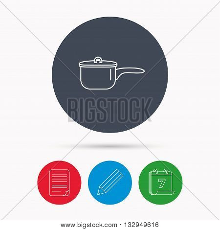 Saucepan icon. Cooking pot or pan sign. Calendar, pencil or edit and document file signs. Vector