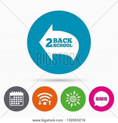Wifi, Sms and calendar icons. Back to school sign icon. Back 2 school symbol. Go to web globe.