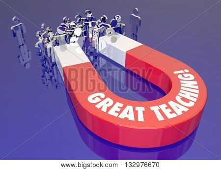 Great Teaching Students School Magnet Words 3d Illustration