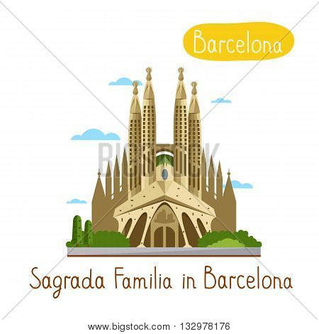 Sagrada Familia in Barcelona. Famous world landmarks icon concept. Journey around the world. Tourism and vacation theme. Modern design flat vector illustration.