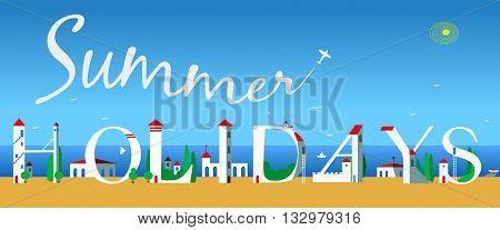 Inscription Summer Holydays. Cute white houses on the coast. Inscription by plane in the sky. Summer beach. Illustration.