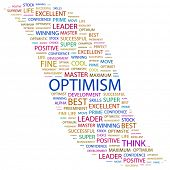 OPTIMISM. Word collage on white background. Illustration with different association terms.
