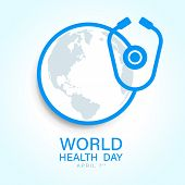 World Health Day With World Earth Map In Circle Around Stethoscope Sign Vector Design poster