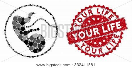poster of Mosaic Prenatal And Distressed Stamp Seal With Your Life Phrase. Mosaic Vector Is Designed From Pren