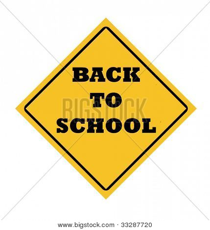 Yellow diamond back to school road sign isolated on white background.