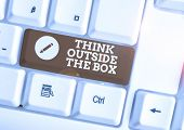 Text Sign Showing Think Outside The Box. Conceptual Photo Be Unique Different Ideas Bring Brainstorm poster