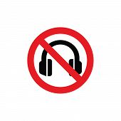 No Headphones Red Prohibition Vector Sign. Do Not Wear Headphones, No Listeting To Music Red Circle  poster