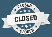 Closed Ribbon. Closed Round White Sign. Closed poster