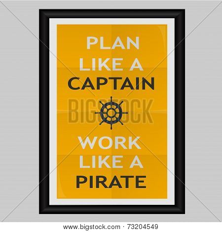 Plan Like a Captain Work Like a Pirate