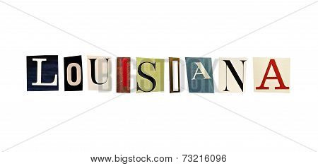 Louisiana word formed with magazine letters on a white background