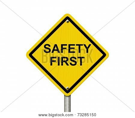 Safety First Warning Sign