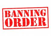 image of bans  - BANNING ORDER red Rubber Stamp over a white background - JPG