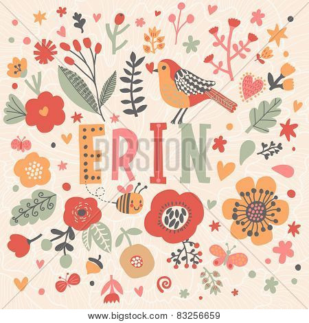 Bright card with beautiful name Erin in poppy flowers, bees and butterflies. Awesome female name design in bright colors. Tremendous vector background for fabulous designs