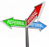 image of clientele  - Referral word on three arrow signs pointing to new business - JPG