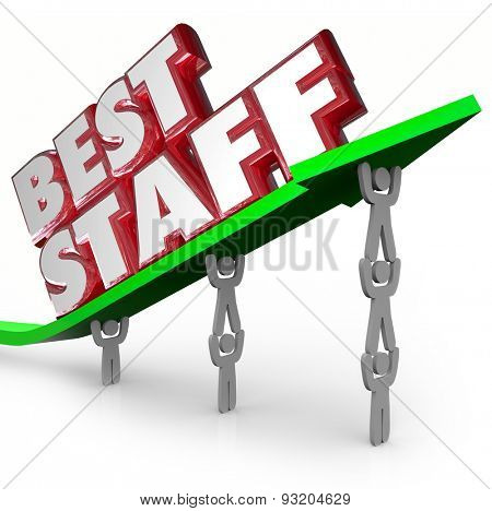 Best Staff words in 3d letters on an arrow lifted by employees, a workforce or team to illustrate the winning group of people working together
