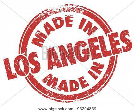 Made in Los Angeles words stamped in red ink grunge style to illustrate products produced or manufactured in LA California