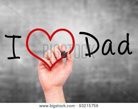 Man hand writing I Love Dad on visual screen.