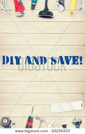 The word diy and save! against tools on wooden background