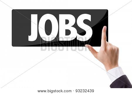 Businessman pressing button with the text: Jobs