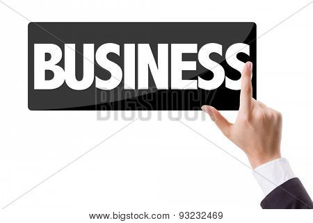 Businessman pressing button with the text: Business