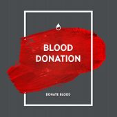 stock photo of blood  - Creative Donate blood motivation information donor poster - JPG