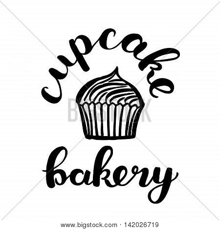 Brush lettering label for cupcake bakery with hand drawn cupcake. Vector illustration for logo, badge or label, shop signboard or store front decoration.