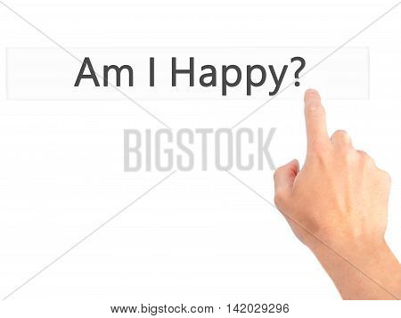 Am I Happy ? - Hand Pressing A Button On Blurred Background Concept On Visual Screen.