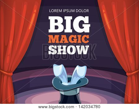 vector poster template. Invitation for magic or circus show. Illustration with red curtain, big arena of circus and conjurer cylinder. Decoration frame for your design project.