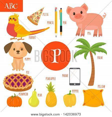 Letter P. Cartoon Alphabet For Children. Pear, Pig, Pen, Pencil, Pumpkin, Parrot, Palm, Puppy, Pinea