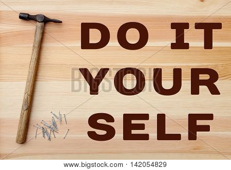Hammer And Nails - Do It Yourself Text On Wood
