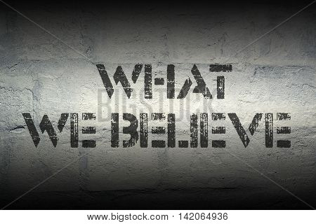 What We Believe Gr