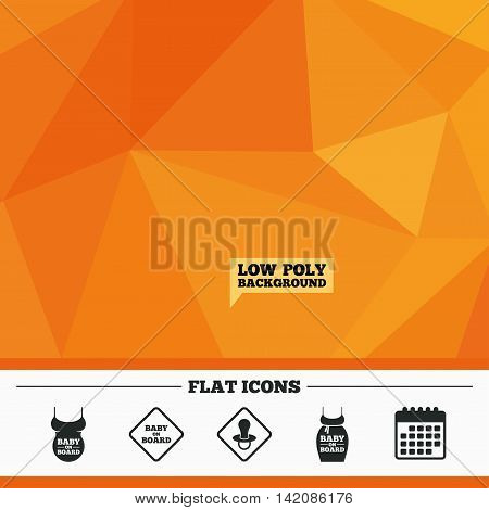 Triangular low poly orange background. Baby on board icons. Infant caution signs. Child pacifier nipple. Pregnant woman dress with big belly. Calendar flat icon. Vector