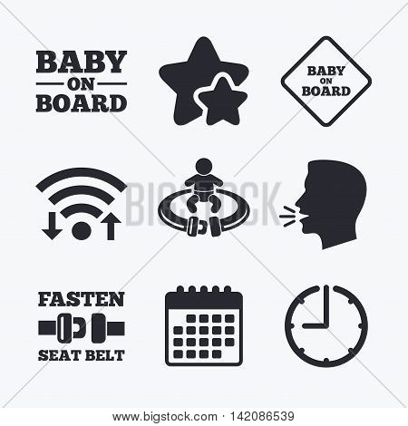 Baby on board icons. Infant caution signs. Fasten seat belt symbol. Wifi internet, favorite stars, calendar and clock. Talking head. Vector