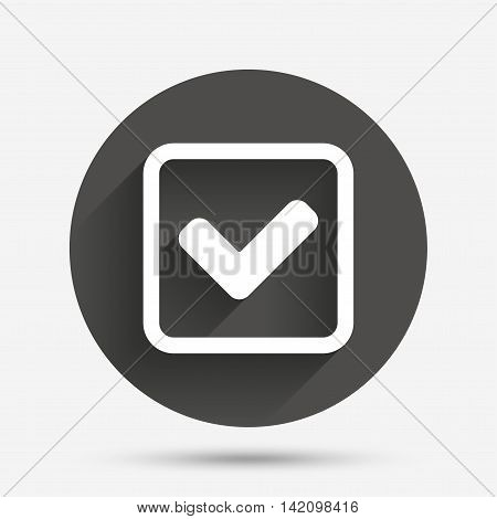 Check mark sign icon. Yes square symbol. Confirm approved. Circle flat button with shadow. Vector