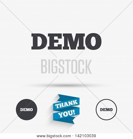 Demo sign icon. Demonstration symbol. Flat icons. Buttons with icons. Thank you ribbon. Vector