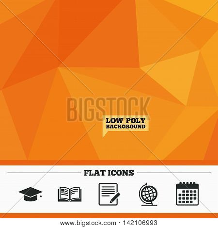 Triangular low poly orange background. Pencil with document and open book icons. Graduation cap and geography globe symbols. Learn signs. Calendar flat icon. Vector