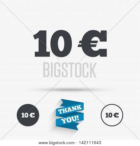 10 Euro sign icon. EUR currency symbol. Money label. Flat icons. Buttons with icons. Thank you ribbon. Vector
