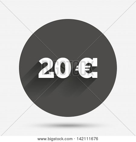 20 Euro sign icon. EUR currency symbol. Money label. Circle flat button with shadow. Vector