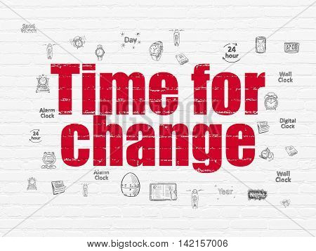 Timeline concept: Painted red text Time for Change on White Brick wall background with  Hand Drawing Time Icons