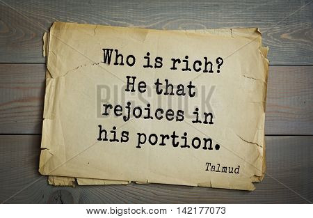 TOP 70 Talmud quote.Who is rich? He that rejoices in his portion.