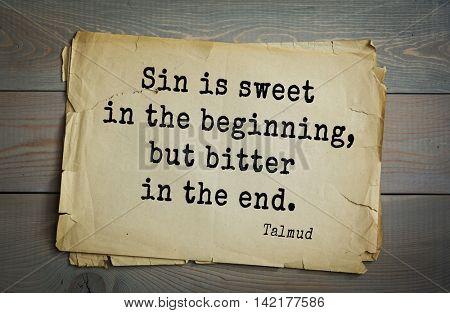 TOP 70 Talmud quote.Sin is sweet in the beginning, but bitter in the end.