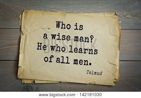 TOP 70 Talmud quote.Who is a wise man? He who learns of all men.