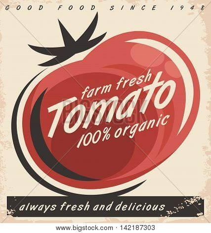 Tomatoes retro ad design with red juicy tomato on old paper texture. Promotional vector poster concept for farm fresh organic food.